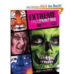 Extreme Face Painting: Amazon.de: Brian Wolfe: Englische Bücher