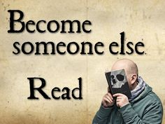 Become someone else.