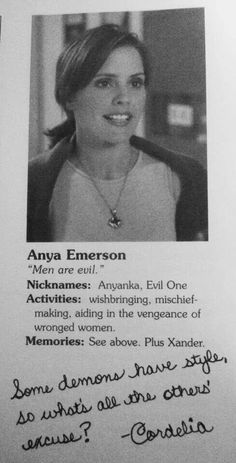 Anya yearbook (Buffy the Vampire Slayer). I sooo wish they would've explored Anya and Cordelia's relationship more. I feel like they would have been good chums later on. Marc Blucas, Charisma Carpenter, Buffy Summers, Michelle Trachtenberg, David Boreanaz, Sarah Michelle Gellar, Joss Whedon, Alyson Hannigan, Emma Caulfield