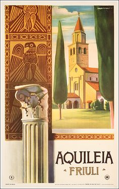 Vintage Travel Poster - Aquileia -Friuli - One of the largest and richest Mediterranean cities within the Roman Empire - # - Italy. Vintage Italian Posters, Poster Vintage, Vintage Travel Posters, Italy Tourism, Italy Travel, Tourism Poster, Italy Map, Vintage Italy, Greek Art