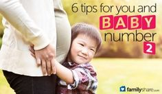 Worried about how your child will react to baby No. 2? Feeling stressed about balancing the needs and demands of two children? 6 tips for you and baby number 2