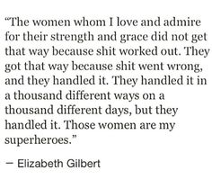 """""""Those women are my superheroes."""""""