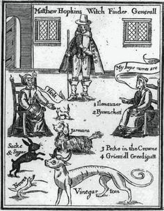 Frontispiece from Matthew Hopkins' The Discovery of Witches (1647), showing witches identifying their familiar spirits. Matthew Hopkins, the self-proclaimed Witch-Finder General flourished in 1640′s England, because of the power and influence of the church, anyone who held contrary views was considered a heretic and was therefore assumed to be in an alliance with the Devil.  Hopkins saw a great opportunity in this belief and in the years 1645 to 1647 travelled as a witch-finder (true story)