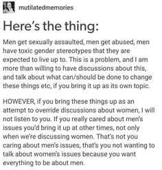 Men deserve their own space and discussions. They deserve better than being used as tools to silence women.
