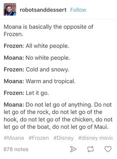 "Moana v Frozen      (Just to be obnoxious Frozen is not all white people, the copied ""extras"" in the beginning, especially at the ball, are multiple race/outfit combination)"