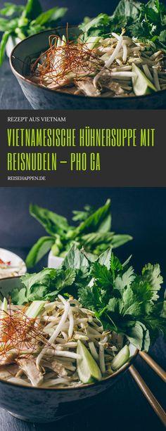 Pho Ga, eine vietnamesische Hühnersuppe mit Reisnudeln nach einem schnellen und einfachen Rezept aus dem Mekong Delta.