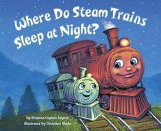 Where Do Steam Trains Sleep at Night? by