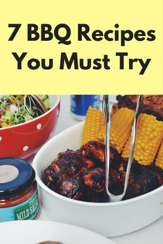 7 BBQ Recipes You Must Try |