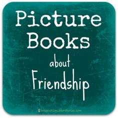 Picture books about friendship. #readforgood