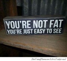 It's OK, you're not fat...