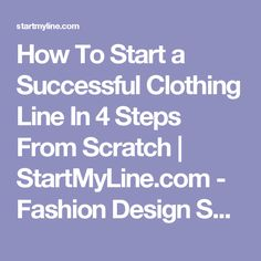 How To Start a Successful Clothing Line In 4 Steps From Scratch | StartMyLine.com - Fashion Design Software - Start a Clothing Line