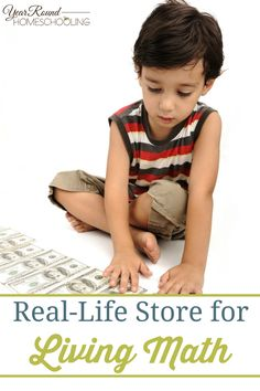 Real-Life Store for Living Math - Year Round Homeschooling