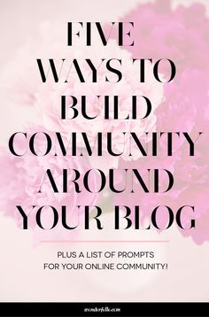 5 ways to build community around your blog - featuring tips from Hayli De Jong