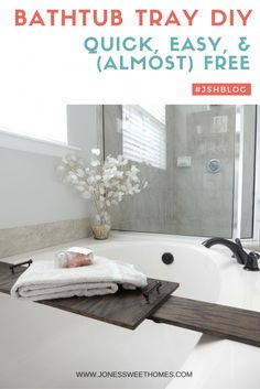 DIY Bath Tub Tray - Jones Sweet Homes blog