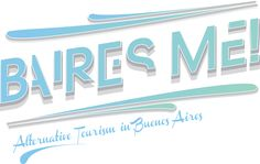 @Bairesme - Alternative & Cultural #Tourism in Buenos Aires