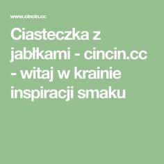 Ciasteczka z jabłkami - cincin.cc - witaj w krainie inspiracji smaku Polish Easter, Polish Recipes, Polish Food, Cake Recipes, Food And Drink, Cooking Recipes, Cookies, Baking, Sweet