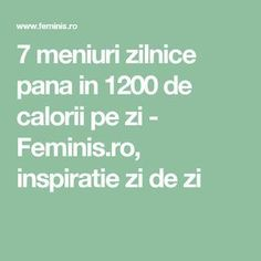 7 meniuri zilnice pana in 1200 de calorii pe zi - Feminis.ro, inspiratie zi de zi Uti Remedies, Herbal Remedies, Natural Remedies, Diet Recipes, Healthy Recipes, Feel Good Food, Health Insurance Plans, Health Matters, Health Motivation