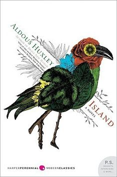 Island by Aldous Huxley http://www.bookscrolling.com/best-utopian-books-time/
