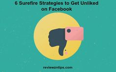 In this post, I will share with you 6 strategies to get yourself unliked on Facebook.