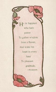 Wordsworth~ A daily dose of gratitude goes a long way~ Be joyous in spirit for we are all truly blessed.