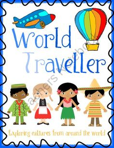 World Traveller Unit from Miss Jessica's Shop on TeachersNotebook.com (69 pages)  - World Traveller Unit Plan: A unit plan that explores different coutries and cultures around the world. Includes social studies, literacy and math activities.