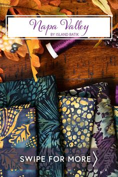 Napa Valley by Island Batik is a beautiful batik collection featuring a purple, green, and tan color palette with pumpkins, autumn leaves, dots, spots, and more! Shop the available FQ Sets and yardage at www.shabbyfabrics.com!