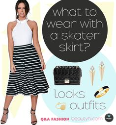 What to wear with a skater skirt?