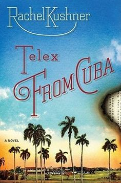 Rachel Kushner's Telex from Cuba was mentioned on the Friday Roundtable.