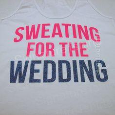 Sweating for the wedding tank top // bride shirt // wedding gift // groom // workout tank top // womens tank top // white // racerback tank