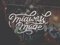 Midwest Made #lettering