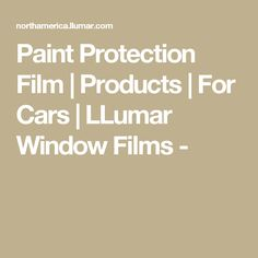 Paint Protection Film   Products   For Cars   LLumar Window Films -