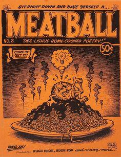 Rare cover by Robert Crumb for Meatball a short poetry collection by his friend, John Deutsch, circa Robert Crumb, Fritz The Cat, Fantasy Comics, Fantasy Art, Comic Frame, Jordi Bernet, Alternative Comics, Bristol Board, Poetry Collection