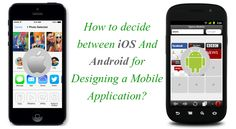 Deciding between #iOS and #Android for Designing a #Mobile #Application