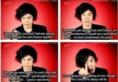 Aww Harry its okay louis will always have a special place for u in his heart :)  Google Image Result for http://data.whicdn.com/images/22532414/510959013_large.jpg