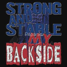 STRONG AND STABLE MY BACKSIDE