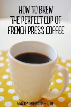 Everything you need to know to brew the perfect cup of French press coffee