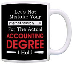 Accountant Gifts Mistake Internet Search for Accounting Degree Gift Coffee Mug Tea Cup Black ** For more information, visit image link.