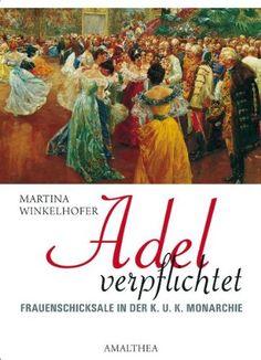 Adel verpflichtet: Aristokratinnen in der k.u.k. Monarchie von Martina Winkelhofer http://www.amazon.de/dp/3850026868/ref=cm_sw_r_pi_dp_CdDmvb0S1HQNP