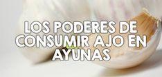 Consumir ajo en ayunas resulta muy benéfico, es un potente antiviral, antibacteriano, astringente y antioxidante, descubre las razones y pasos a seguir.