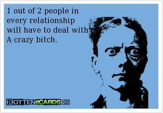 You're wrong, Mr. Rotten eCards. My boyfriend's not a crazy bi.....hey....wait a minute..... - Imgur