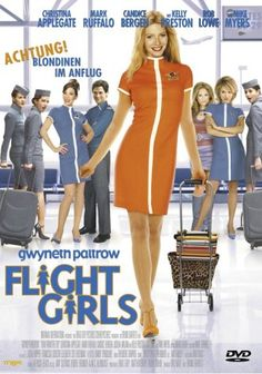 Flight Girls * IMDb Rating: 5,0 (14.816) * 2003 USA * Darsteller: Gwyneth Paltrow, Christina Applegate, Mark Ruffalo,