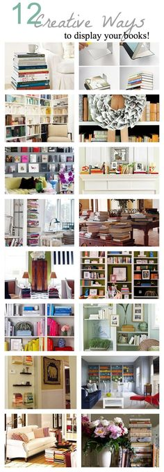12 Creative ways to display booksBecause I know you two will have TONS!!!of books when you wed ;)