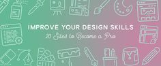 Improve Your Design Skills in 2016: 20 Sites to Become a Pro ~ Creative Market Blog