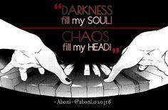 L'obscurité remplit mon âme, le chaos me remplit ma tête