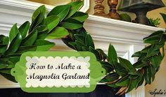 Sophia's: How to Make a Garland with Magnolia Leaves