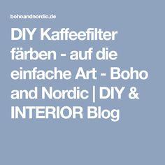 DIY Kaffeefilter färben - auf die einfache Art - Boho and Nordic   DIY & INTERIOR Blog