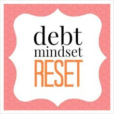 Gotta do this - free course on changing the way you think about debt so it's easier to get OUT. http://www.thedebtmyth.com/get-a-debt-mindset-reset/