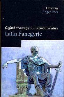 Latin Panegyric / edited by Roger Rees - 1st publ. - Oxford : Oxford University Press, 2012