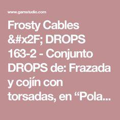 """Frosty Cables / DROPS 163-2 - Conjunto DROPS de: Frazada y cojín con torsadas, en """"Polaris"""". - Free pattern by DROPS Design"""