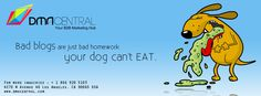 Bad blogs are just bad homework your dog can't eat. We offer Website Marketing for all industries. Get a free quote NOW! Are you interested? For more inquiries, please feel free to contact our hotline number 866.920.5103 or visit our site at www.dmacentral.com. SIGN UP NOW! #leadgeneration #telemarketing #appointmentsetting #webdesign #SEO #socialmediamarketing